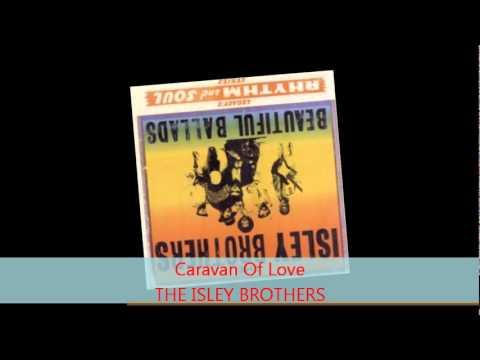 The Isley Brothers - CARAVAN OF LOVE