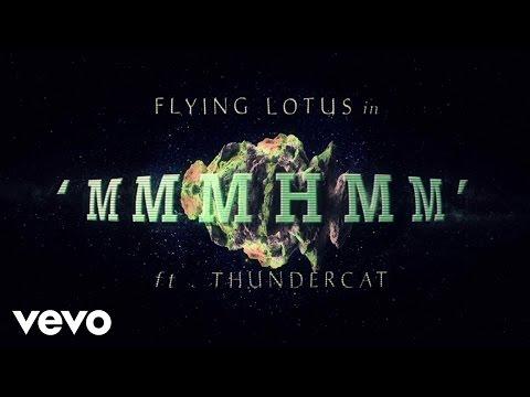 Flying Lotus - MmmHmm ft. Thundercat