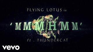 flying lotus mmmhmm ft thundercat