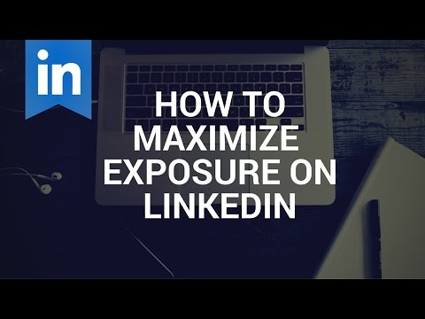 How To Maximize Exposure on LinkedIn