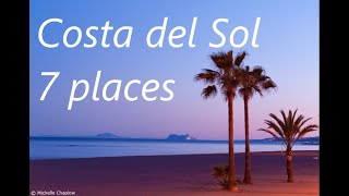 COSTA DEL SOL   7 PLACES TO VISIT