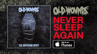 Old Wounds | Never Sleep Again | Official Stream