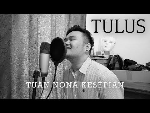 Tulus - Tuan Nona Kesepian (Cover By Bona Ventura)