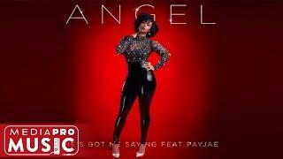 Angel ft. Payjae - He's Got Me Saying (Lyric Video)
