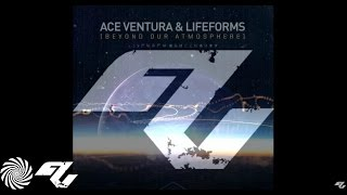 Ace Ventura & Lifeforms - Beyond Our Atmosphere