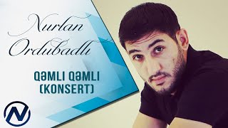 Nurlan Ordubadli - Revayet Qemli Qemli (Konsert)