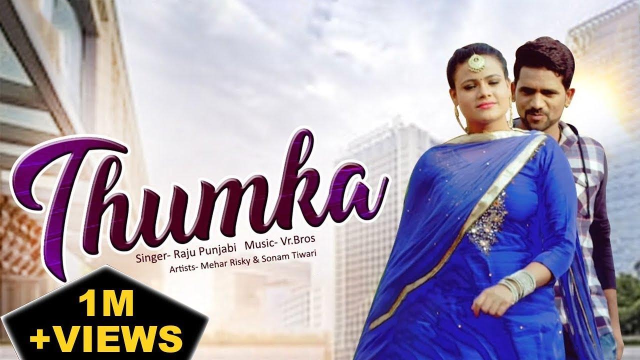 Thumka | Mehar Risky | Raju Punjabi New Dj Song 2018 | Sonam Tiwari | Gk  Record