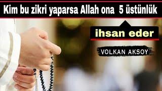 Bu zikri yapana Allahu teala 5 üstünlük verir | Volkan aksoy