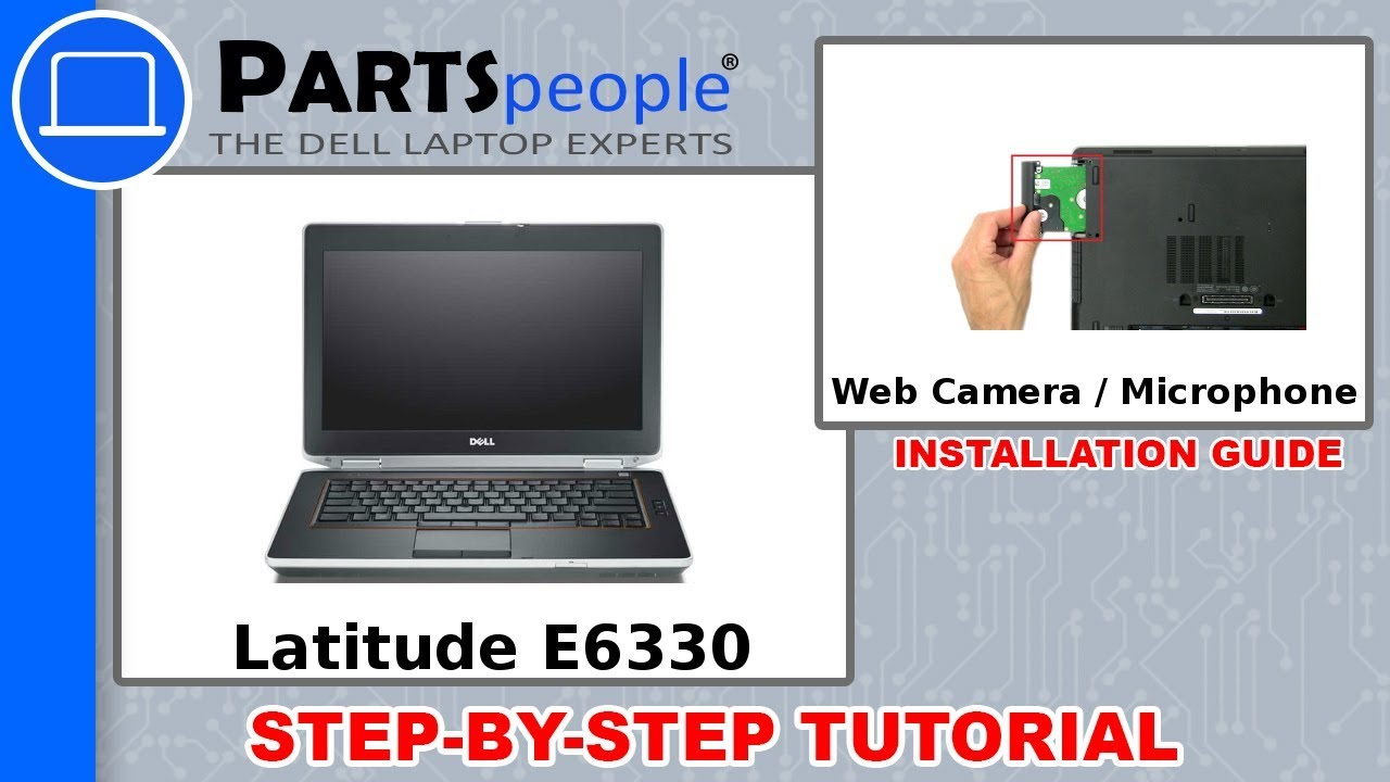 Dell Latitude E6330 (P19S001) Web Camera / Microphone How-To