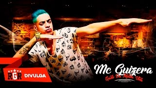 MC GUIZERA  GADO DA MINHA VIDA