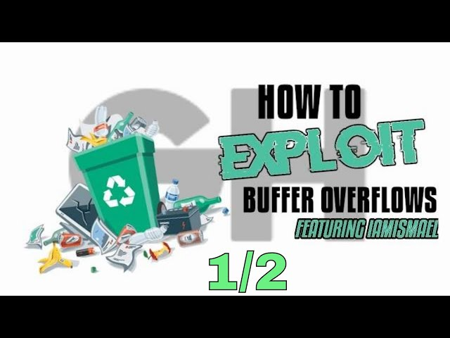 iamismael - Buffer Overflow Tutorial 1/2: Intro