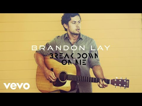 Brandon Lay - Break Down On Me (Audio)