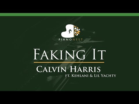 Calvin Harris - Faking It ft. Kehlani & Lil Yachty - LOWER Key (Piano Karaoke / Sing Along)