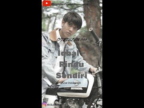 RINDU SENDIRI Dilan 1990 - IQBAAL (LIVE Instagram)