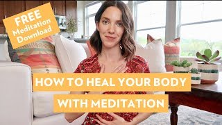 How to Heal From Illness with Meditation | FREE Guided Meditation download