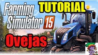 Farming Simulator 2015 - Tutorial Ovejas - Gameplay HD Español