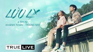 Lưu Ly | TRUE LIVE (Phim ngắn)