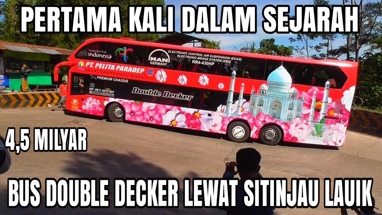 Heboh !!! Pertama Kali Dalam Sejarah Bus Double Decker Melewati Jalur Sitinjau Lauik
