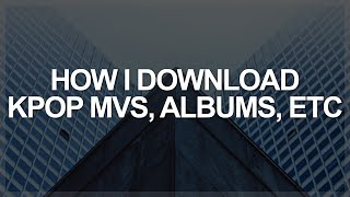 Download lagu how i download kpop mvs and albums | free