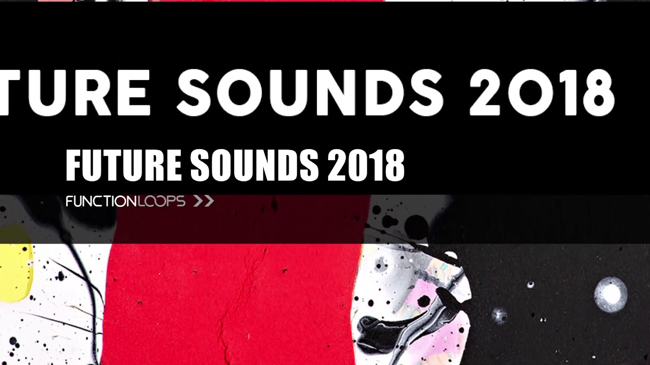 FUTURE SOUNDS 2018 - Royalty-Free Sample Pack | Samples, Loops, MIDI &  Presets | FREE DOWNLOAD