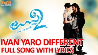 Ivan Yaro Different Full Song With Lyrics I Uppi 2 I Upendra,Kristina Akheeva