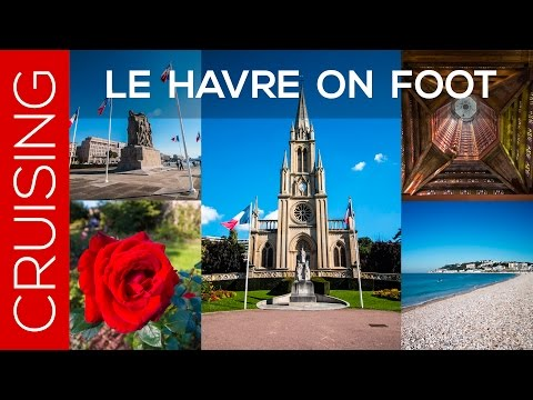 DAY 55 - LE HAVRE, FRANCE