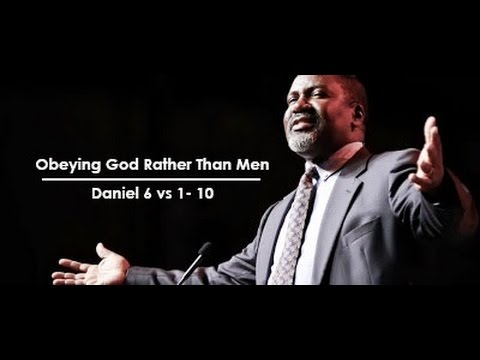 Obeying God Rather Than Men by Pastor Conrad Mbewe from Daniel 6 vs 1 to 10