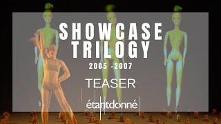 Repeat youtube video Showcase Trilogy // Cie étantdonné
