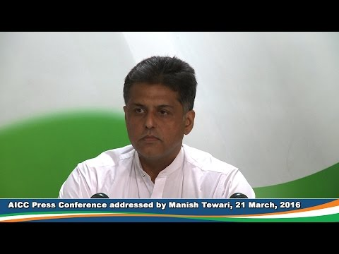 AICC Press Conference addressed by Manish Tewari, 21 March 2016