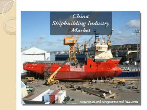 China Shipbuilding Industry Overview