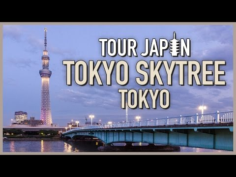 Seeing Japan's Tallest Building: Tokyo Skytree Guide