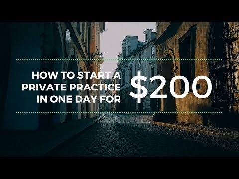 How to start a private practice in one day for $200