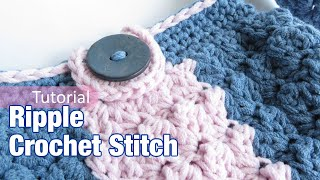 June Kit 2019 - Ripple Crochet Stitch This tutorial was an exclusive tutorial for my June 2019 crochet kit and shows the Ripple Stitch. As I no longer sell kits I ...