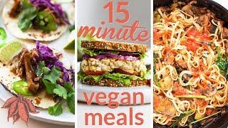 15 MINUTE VEGAN MEALS | Filling & Tasty AF 🔥