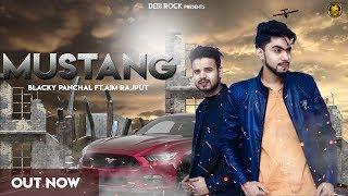 Mustang | Desi Rock | Blacky Panchal ft Aim Rajput|New Punjabi Song Mustang|Latest Punjabi Song 2019
