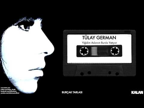 Tülay German - Yiğidim Aslanım Burda Yatıyor - [ Burçak Tarlası © 2000 Kalan Müzik ]