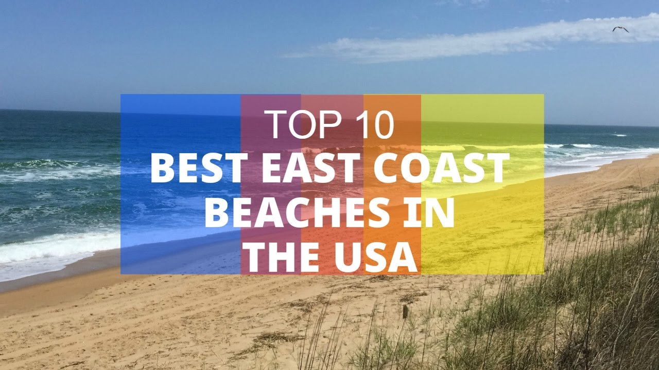 10 Best East Coast Beaches In The USA YouTube