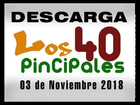 Descarga GRATIS!!! Los 40 Principales (México) 2018 Noviembre 03 (MEGA)