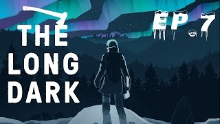 The Long Dark - Ad un passo dal precipizio - Ep.7 - [Gameplay ITA]