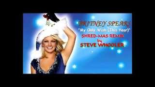 """My Only Wish (This Year)"" - Britney Spears (Shred-Mas Remix by Steve Whooler)"