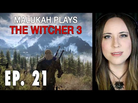 Malukah Plays The Witcher 3 (Again) - Ep. 021