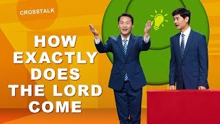 "Bible Prophecy Has Come True | ""How Exactly Does the Lord Come"" (Crosstalk) 