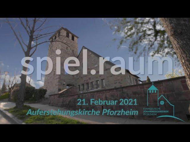 spiel.raum - Invokavit 2021 Johannesgemeinde Pforzheim mit Pfarrerin Heike Springhart