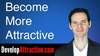 Become More Attractive to Your Girlfriend