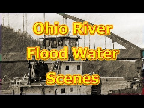 Ohio River, High Water, Tug Boats, & Flooding Scenes