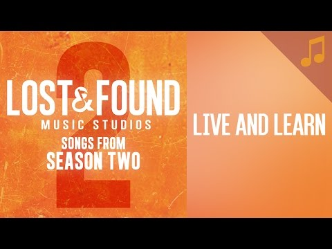 """Live and Learn"" (Girls' Band) // Season 2 Songs from Lost & Found Music Studios"