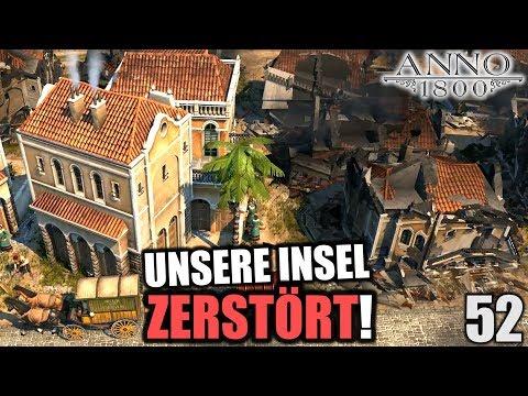 Anno 1800 - 52 - Unsere Insel: Zerstört! [ Anno 1800 Deutsch Gameplay | Let's Play ]