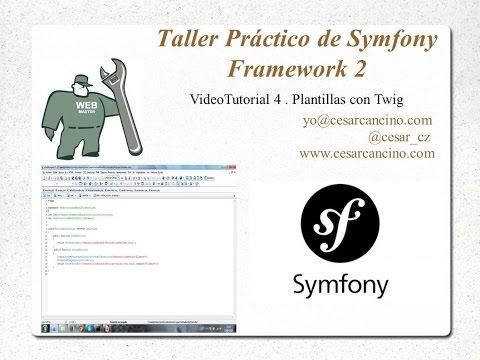 VideoTutorial 4 Taller Práctico de Symfony Framework 2. Plantillas con Twig