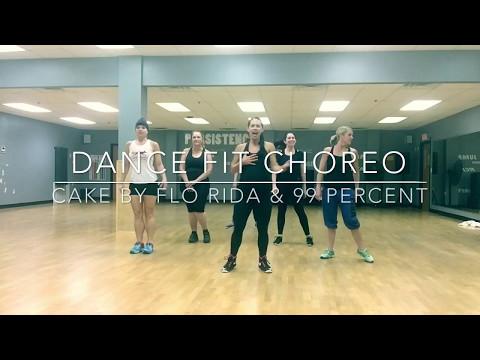 CAKE  Flo Rida & 99 Percent Dance Fit Choreo with Kelsi