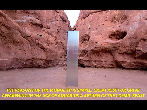 Reason for Monolith, Great Reset or Great Awakening & Return of the Cosmic Beast, Age of Aquariu